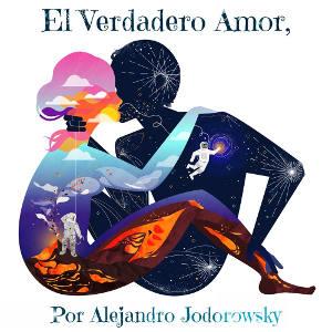 De que hablamos cuando hablamos de Amor? Alejandro Jodorowsky